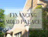 Financing Mold Palace